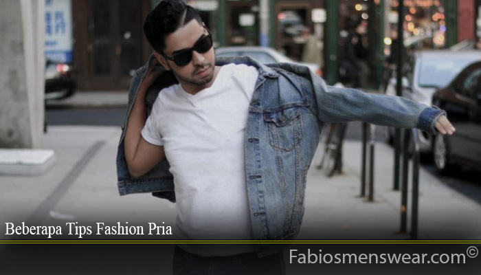 Beberapa Tips Fashion Pria