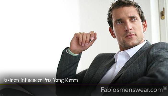 Fashion Influencer Pria Yang Keren