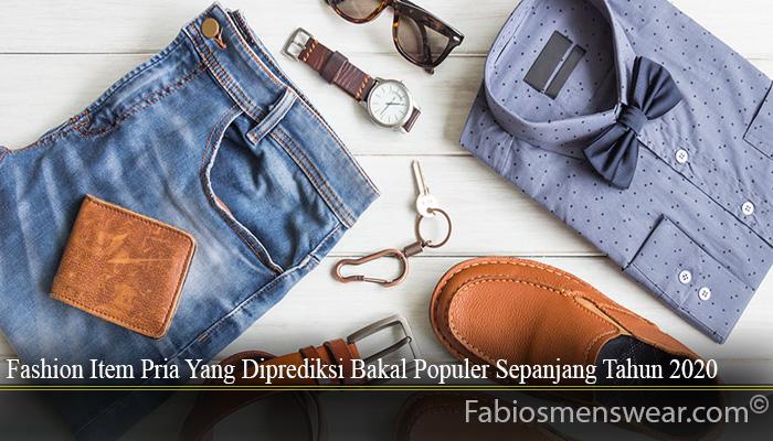 Fashion Item Pria Yang Diprediksi Bakal Populer Sepanjang Tahun 2020