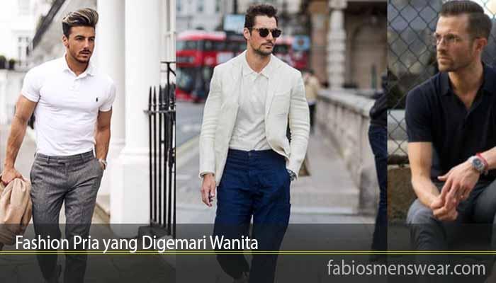 Fashion Pria yang Digemari Wanita